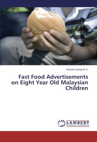 Fast Food Advertisements on Eight Year Old Malaysian Children PDF