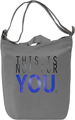 This Is Not For You Borsa Giornaliera Canvas Canvas Day Bag| 100% Premium Cotton Canvas| DTG Printing|