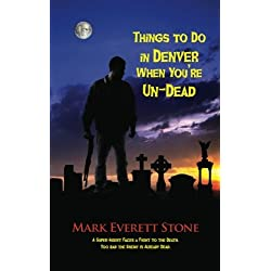 Things to Do in Denver When You're Un-Dead (From the Files of the Bsi)