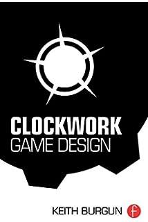 Game Design Theory: Keith Burgun: 9781466554207: Amazon com: Books
