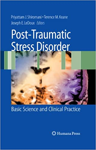 Post Traumatic Stress Disorder Basic Science And Clinical Practice 2009 Edition Kindle