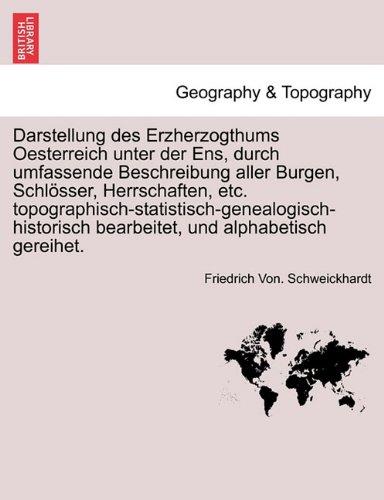 Download Darstellung des Erzherzogthums Oesterreich unter der Ens, durch umfassende Beschreibung aller Burgen, Schlösser, Herrschaften, etc. ... gereihet.  Fünfer Band (German Edition) pdf epub
