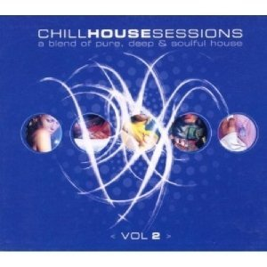 Various artists chill house sessions 2 by various for House music 2005