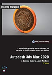 DescriptionThe Autodesk 3ds Max 2020: A Detailed Guide to Arnold Renderer, 2nd Edition book walks you through every step of rendering projects using Arnold for 3ds Max. This comprehensive guide caters to the novices and intermediate users of ...