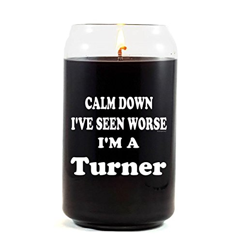 keep-calm-and-calm-down-ive-seen-worse-im-a-turner-scented-candle