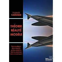 Théorie, réalité, modèle: Epistémologie des théories et des modèles face au réalisme dans les sciences (Sciences & Philosophie) (French Edition)