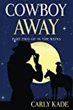Cowboy Away (In The Reins Series) (Volume 2)
