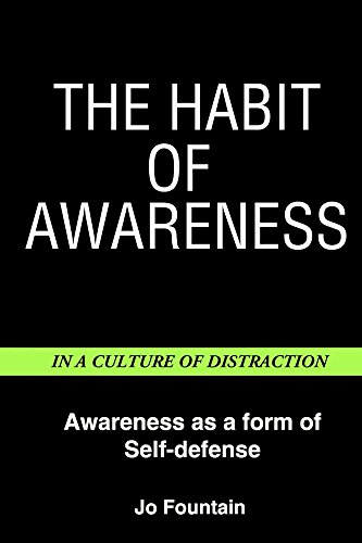 Download for free The Habit Of Awareness: Awareness As A Form Of Self Defense