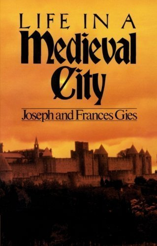 Life in a Medieval City unknown Edition by Joseph Gies, Frances Gies [1981]