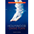 Hollywood Game Plan: How to Land a Job in Film, TV, or Digital Entertainment