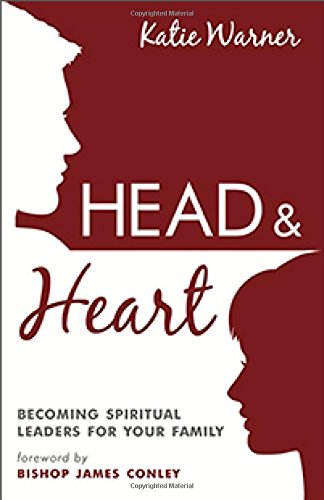 Head & Heart: Becoming Spiritual Leaders for Your Family pdf