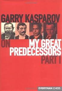 [pdf] download Garry Kasparov on Fischer: My Great Predecessors, Part 4:  Book ...