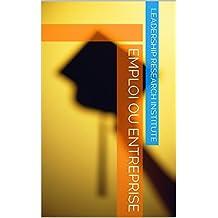 Emploi ou entreprise (French Edition)