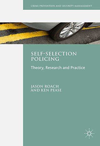 Self-Selection Policing: Theory, Research and Practice (Crime Prevention and Security - Popular Bans