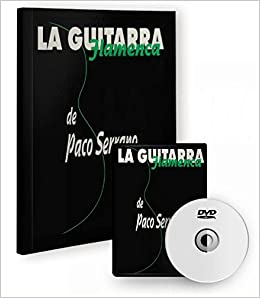 La guitarra flamenca de Paco Serrano Libro/DVD flamencolive.com ...
