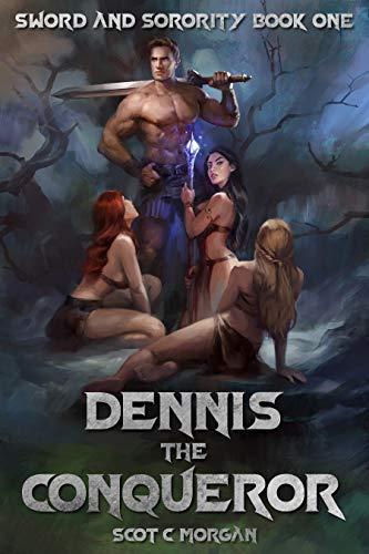 Dennis the Conqueror: A Harem Fantasy (Sword and Sorority Book 1)