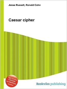 Caesar cipher: Amazon co uk: Ronald Cohn Jesse Russell: Books