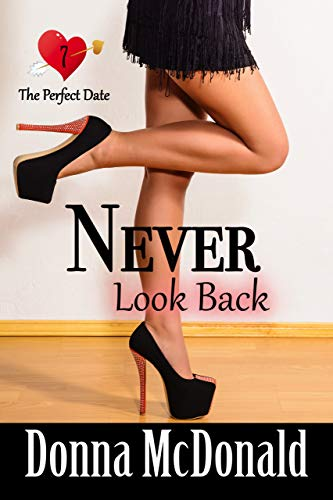Never Look Back (The Perfect Date Book 7) (The Perfect Best Man Speech)