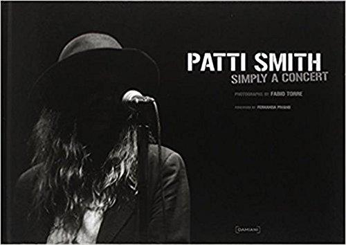 Read Online Patti Smith: Simply a Concert: Photographs by Fabio Torre pdf epub