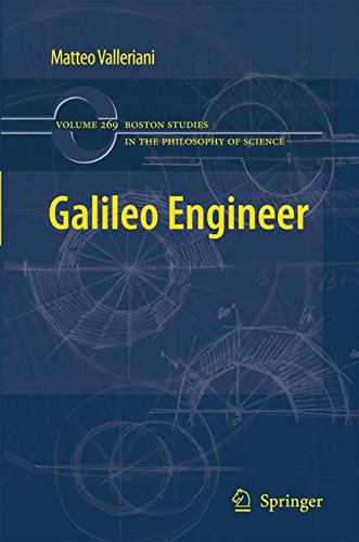 Galileo Engineer (Boston Studies in the Philosophy and History of Science)
