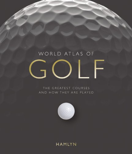 World Atlas of Golf Mini: The Greatest Courses and How They Are Played