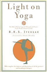 Light on Yoga: Yoga Dipika Revised Edition by B. K. S. Iyengar published by Schocken (1995) Paperback