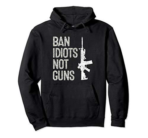 2nd Amendment Hoodie Sweatshirt Pro-Gun AR15 Ban Idiots