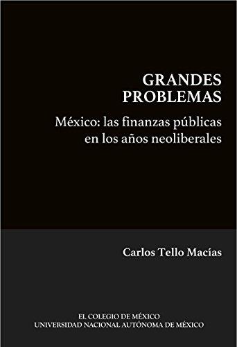 México: Las finanzas públicas en los años neoliberales. (Spanish Edition) Pdf