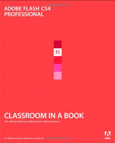Adobe Flash CS4 Professional Classroom in a Book by Adobe Press