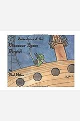 Adventures of Dinosaur Space Pirate! Paperback