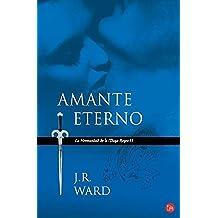 Amante eterno /Lover Eternal (La Hermandad De La Daga Negra II/ Black Dagger Brotherhood Series)  (Spanish Edition)