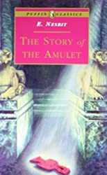 The Story of the Amulet (Puffin Classics)