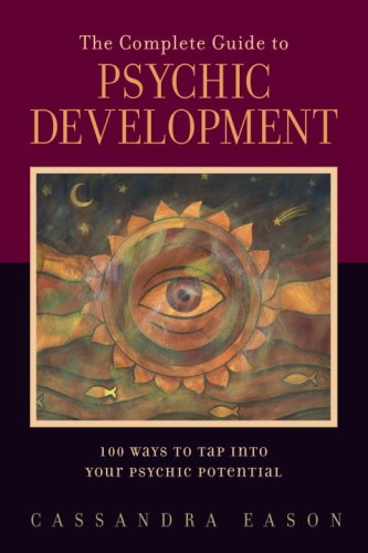 Download The Complete Guide to Psychic Development: 100 Ways to Tap into Your Psychic Potential pdf epub