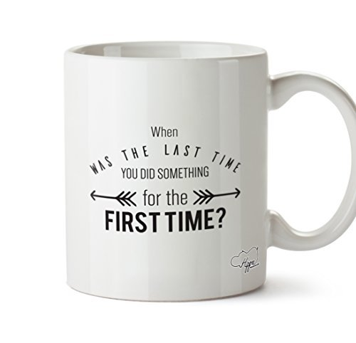 Time 11 Stanley Cup - Valentine Herty When was the last time you did something for the first time? printed mug cup ceramic 11oz