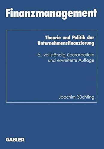 Finanzmanagement: Theorie und Politik der Unternehmensfinanzierung (Schriftenreihe des Instituts für Kredit- und Finanzwirtschaft)