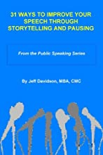 31 Ways to Improve Your Speech Through Storytelling and Pausing