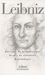 Discours de métaphysique ; Essais de théodicée ; Monadologie