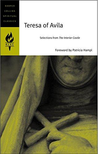 Download Teresa of Avila: Selections from The Interior Castle (HarperCollins Spiritual Classics) PDF