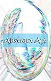 Abstract Art: Color Explosion Vol. 5
