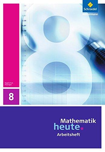 Mathematik heute - Ausgabe 2010 für Thüringen: Arbeitsheft 8