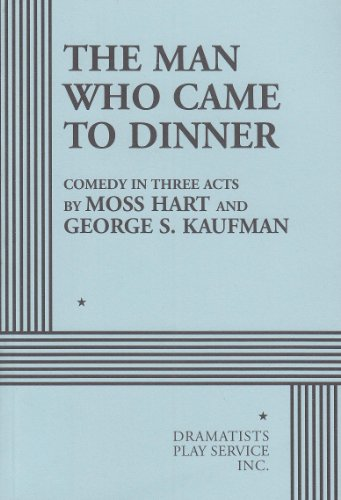The Man Who Came to Dinner. (Acting Edition for Theater...
