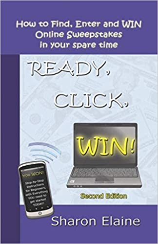READY, CLICK, WIN! How to Find, Enter and Win Online