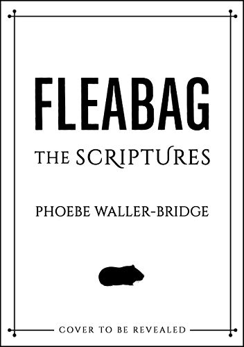 Fleabag: The Scriptures por Phoebe Waller-Bridge