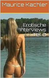 Teil 3 - Erotische Interviews