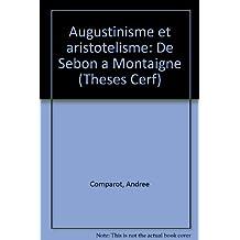 Augustinisme et aristotelisme: de sebon a montaigne 121696
