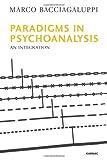 Paradigms in Psychoanalysis, Marco Bacciagaluppi, 1780490240