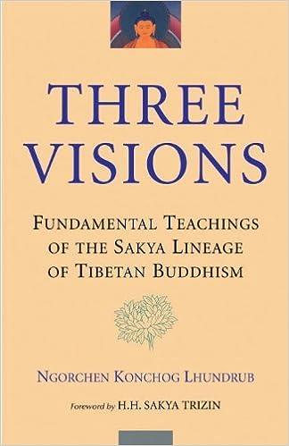 Three Visions: Fundamental Teachings of the Sakya Lineage of