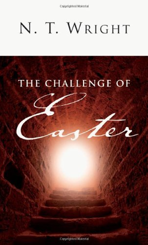 The Challenge of Easter by N. T. Wright (2009-12-04)