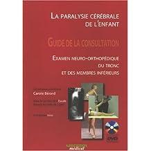 la paralysie cÉrÉbrale de l'enfant: guide de la consultation: Examen neuro-orthopédique du tronc et des membres inférieurs (DVD inclus)