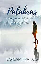 Palabras: Una breve historia de los que se van: Amazon.es: Franco, Lorena: Libros